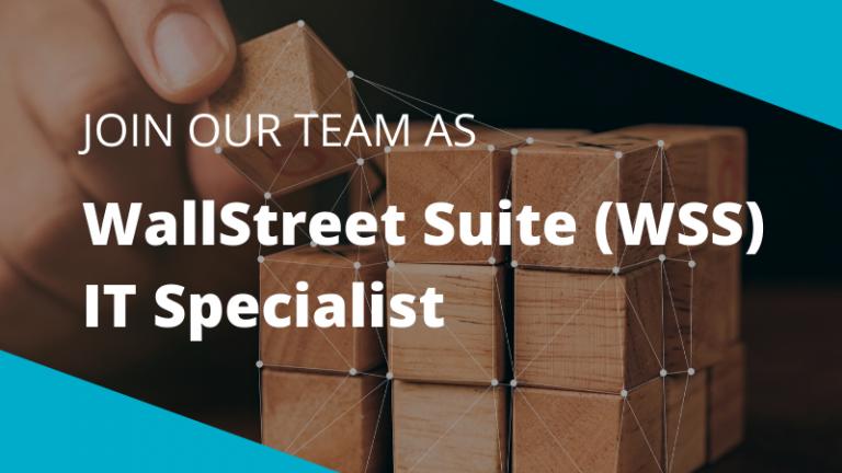 Looking for WallStreet Suite IT WSS Specialist